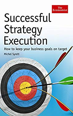 Successful Strategy Execution: How to Keep Your Business Goals on Target 9781861978943