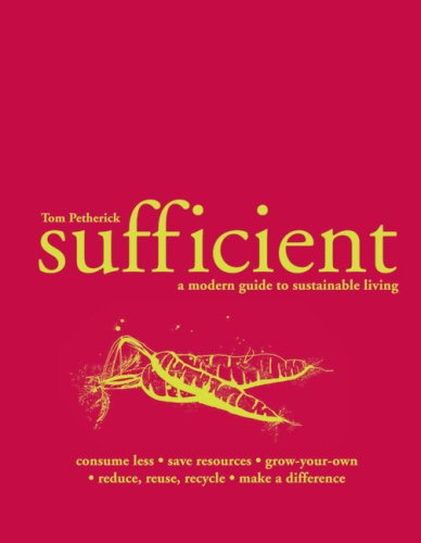 Sufficient: A Modern Guide to Sustainable Living 9781862057739