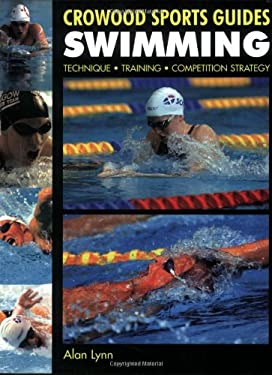 Swimming: Technique, Training, Competition Strategy 9781861267573