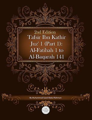 Tafsir Ibn Kathir Juz' 1 (Part 1): Al-Fatihah 1 to Al-Baqarah 141 2nd Edition 9781861796714