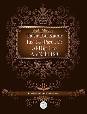 Tafsir Ibn Kathir Juz' 14 (Part 14): Al-Hijr 1 to An-Nahl 128 2nd Edition 9781861797100