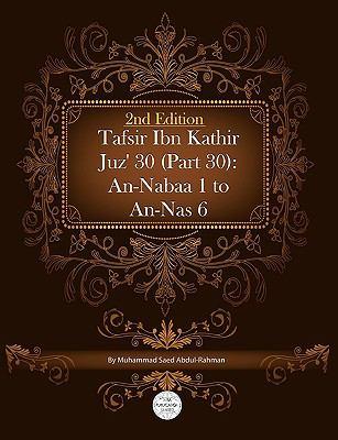 Tafsir Ibn Kathir Juz' 30 (Part 30): An-Nabaa 1 to An-NAS 6 2nd Edition 9781861797582