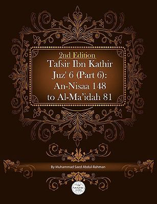 Tafsir Ibn Kathir Juz' 6 (Part 6): An-Nisaa 148 to Al-Ma'idah 81 2nd Edition 9781861796868