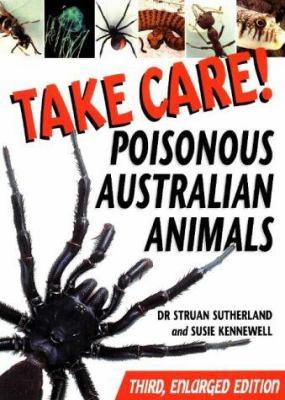 Take Care!: Poisonous Australian Animals 9781864470680