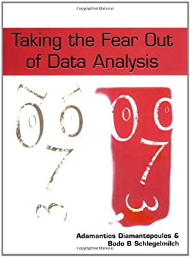 Taking the Fear Out of Data Analysis: A Step-By-Step Approach 9781861524300