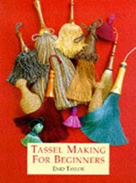 Tassel Making for Beginners 9781861080622