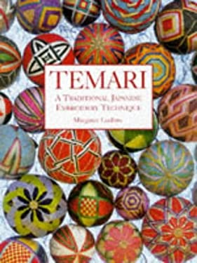 Temari: A Traditional Japanese Embroidery Technique 9781861080806