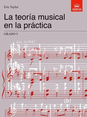 Teoria Musical En La Practica Grado 5: Spanish Edition 9781860963544