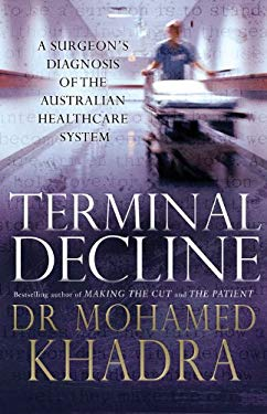 Terminal Decline: A Surgeon's Diagnosis of the Australian Health-Care System 9781864711370