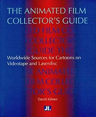 The Animated Film Collectors Guide: Worldwide Sources for Cartoons on Videotape and Laserdisc 9781864620023