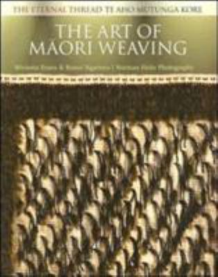 The Art of Maori Weaving: The Eternal Thread/Te Aho Mutunga Kore 9781869691615