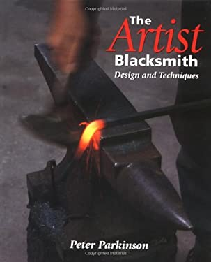 The Artist Blacksmith: Design and Techniques 9781861264282