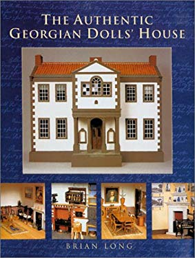 The Authentic Georgian Doll's House 9781861081872