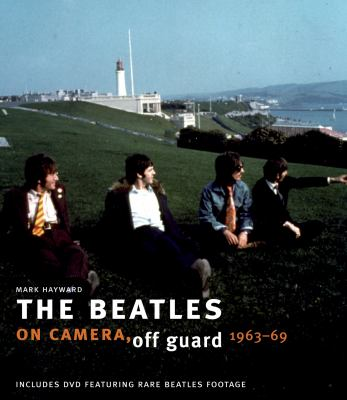 The Beatles: On Camera, Off Guard 1963-69 9781862058675