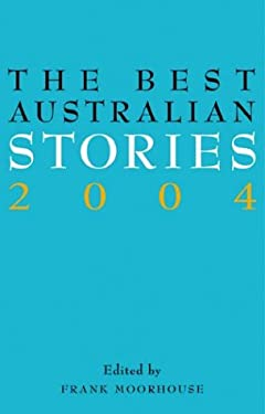 The Best Australian Stories 2004 9781863952453
