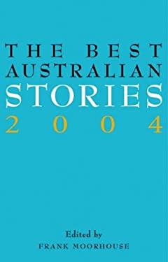 The Best Australian Stories 2004