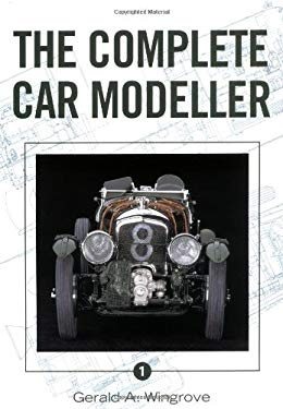 The Complete Car Modeller 1 9781861266446
