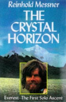 The Crystal Horizon: Everest - The First Solo Ascent 9781861261762
