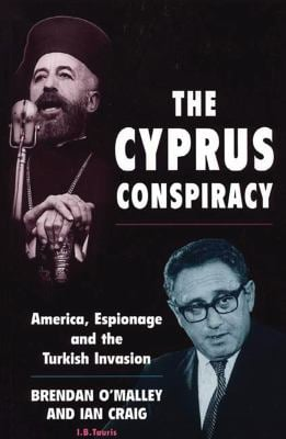 The Cyprus Conspiracy: America, Espionage and the Turkish Invasion 9781860644399
