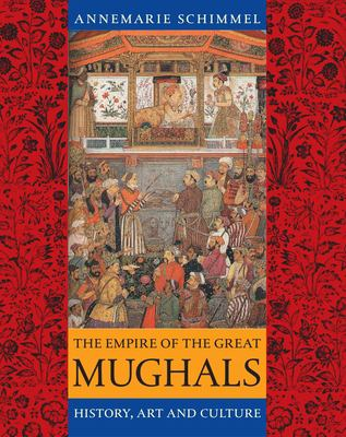 The Empire of the Great Mughals: History, Art and Culture 9781861892515