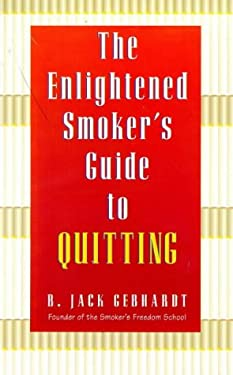 The Enlightened Smoker's Guide to Quitting: A Radical New Approach to Stop Smoking 9781862041844