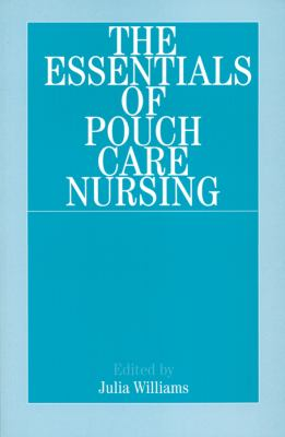 The Essentials of Pouch Care Nursing 9781861562210