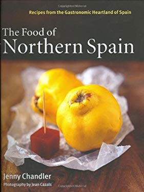 The Food of Northern Spain: Recipes from the Gastronomic Heartland of Spain 9781862056794