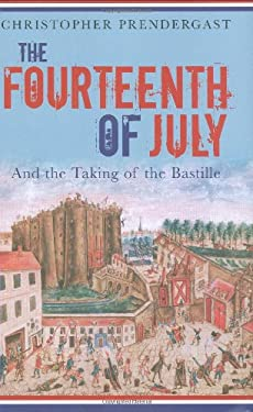 The Fourteenth of July: And the Taking of the Bastille 9781861979391