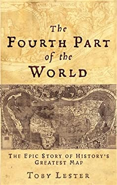 The Fourth Part of the World: The Epic Story of History's Greatest Map 9781861978035