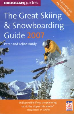 The Great Skiing & Snowboarding Guide 2007 9781860113482