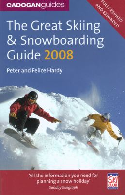 The Great Skiing and Snowboarding Guide 2008 9781860113888