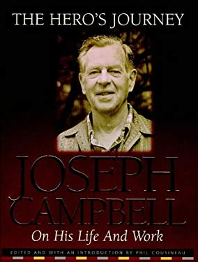 The Hero's Journey: The Life and Work of Joseph Campbell 9781862045989