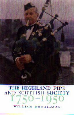 The Highland Pipe and Scottish Society 17501950 9781862320758