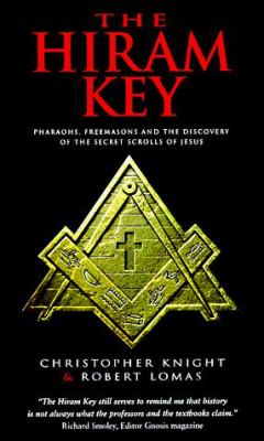 The Hiram Key: Pharaohs, Freemasons and the Discovery of the Secret Scrolls of Jesus 9781862042216
