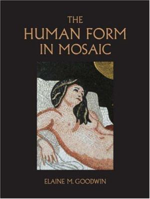 The Human Form in Mosaic 9781861269812