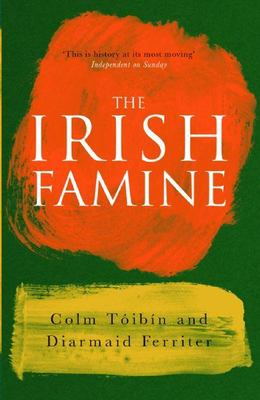 The Irish Famine: A Documentary 9781861974600