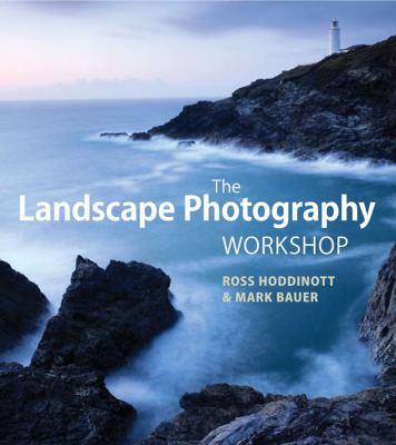 The Landscape Photography Workshop 9781861088918