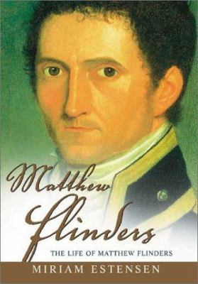 The Life of Matthew Flinders 9781865085159
