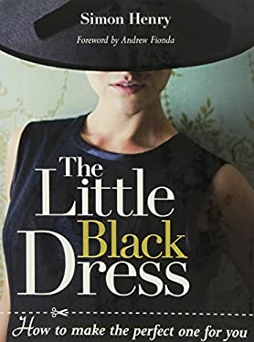 The Little Black Dress: How to Make the Perfect One for You 9781861086235