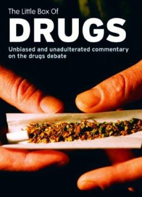 The Little Box of Drugs: Unbiased and Unadulterated Commentary on the Drugs Debate 9781860745232