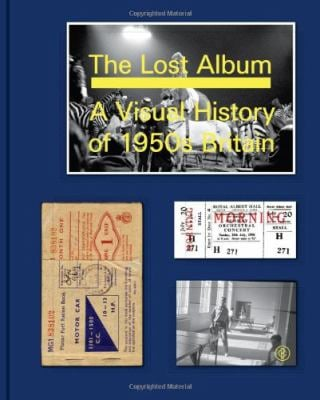 The Lost Album: A Visual History of 1950s Britain 9781861543202