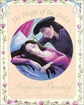 The Magic of the Ballet: Sleeping Beauty