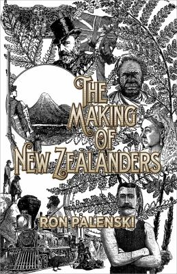The Making of New Zealanders 9781869407261