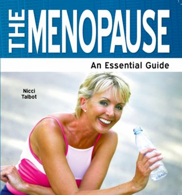 The Menopause: An Essential Guide 9781861441676