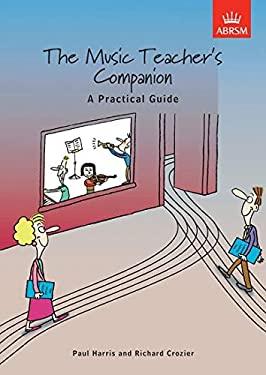 The Music Teacher's Companion: A Practical Guide 9781860962196