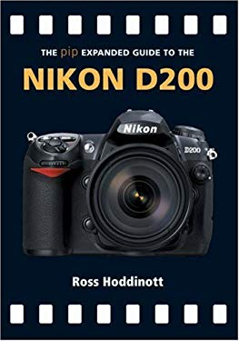 The Pip Expanded Guide to the Nikon D200 9781861084446