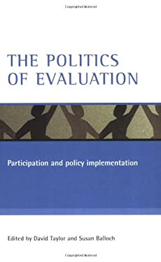 The Politics of Evaluation: Participation and Policy Implementation 9781861346056