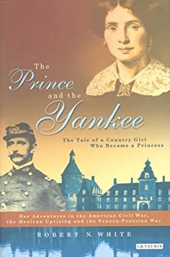 The Prince and the Yankee: The Tale of a Country Girl Who Became a Princess 9781860648977