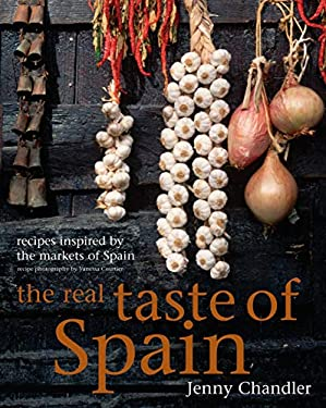The Real Taste of Spain: Recipes Inspired by the Markets of Spain 9781862057388