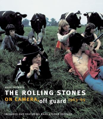 The Rolling Stones: On Camera, Off Guard 1963-69 9781862058682